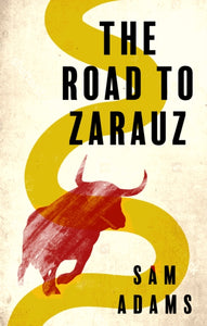 The Road to Zarauz-9781912681853
