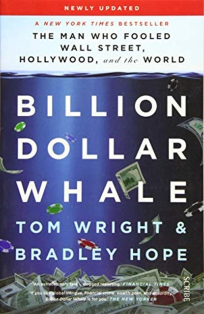Billion Dollar Whale : the man who fooled Wall Street, Hollywood, and the world-9781912854547