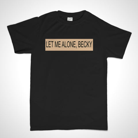Let Me Alone Becky Shirt | Jay-Z 4:44 Album T-Shirt