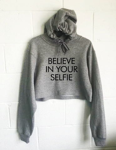 Believe In Your Selfie Cropped Hoodie - SenseOfCustom