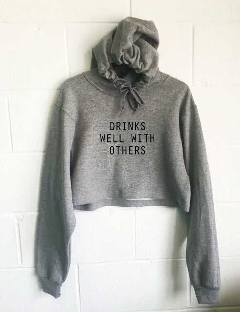 Hoodie - Drinks Well With Others Cropped Hoodie