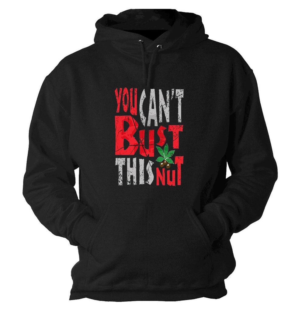 You Can't Bust This Nut Hooded Sweatshirt Ohio State Buckeyes - SenseOfCustom - 1