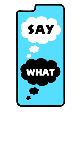 Say What iPhone 6/iPhone 6 Plus Case - SenseOfCustom - 1