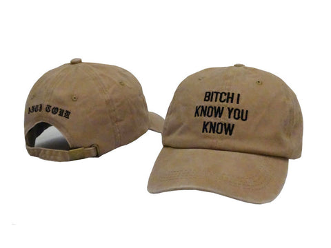 B*tch I Know You Know Hat Dad Hat - SenseOfCustom
