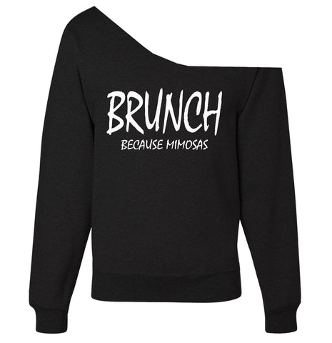 Brunch Because Mimosas Off-The-Shoulder Wide Neck Slouchy Oversized Sweatshirt - SenseOfCustom
