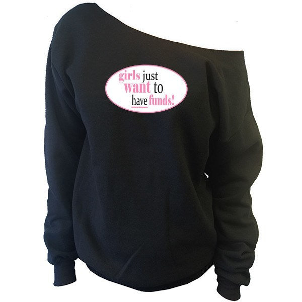 Girls Just Want To Have Funds! Off-The-Shoulder Oversized Slouchy Sweatshirt - SenseOfCustom - 1