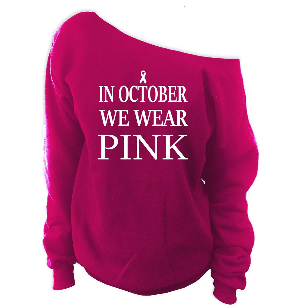 In October We Wear Pink Off-Shoulder Wide Neck Slouchy Sweatshirt | Breast Cancer Awareness Month - SenseOfCustom - 1