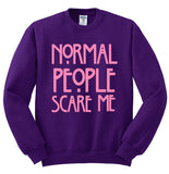 Normal People Scare Me Crewneck Sweatshirt - SenseOfCustom - 12