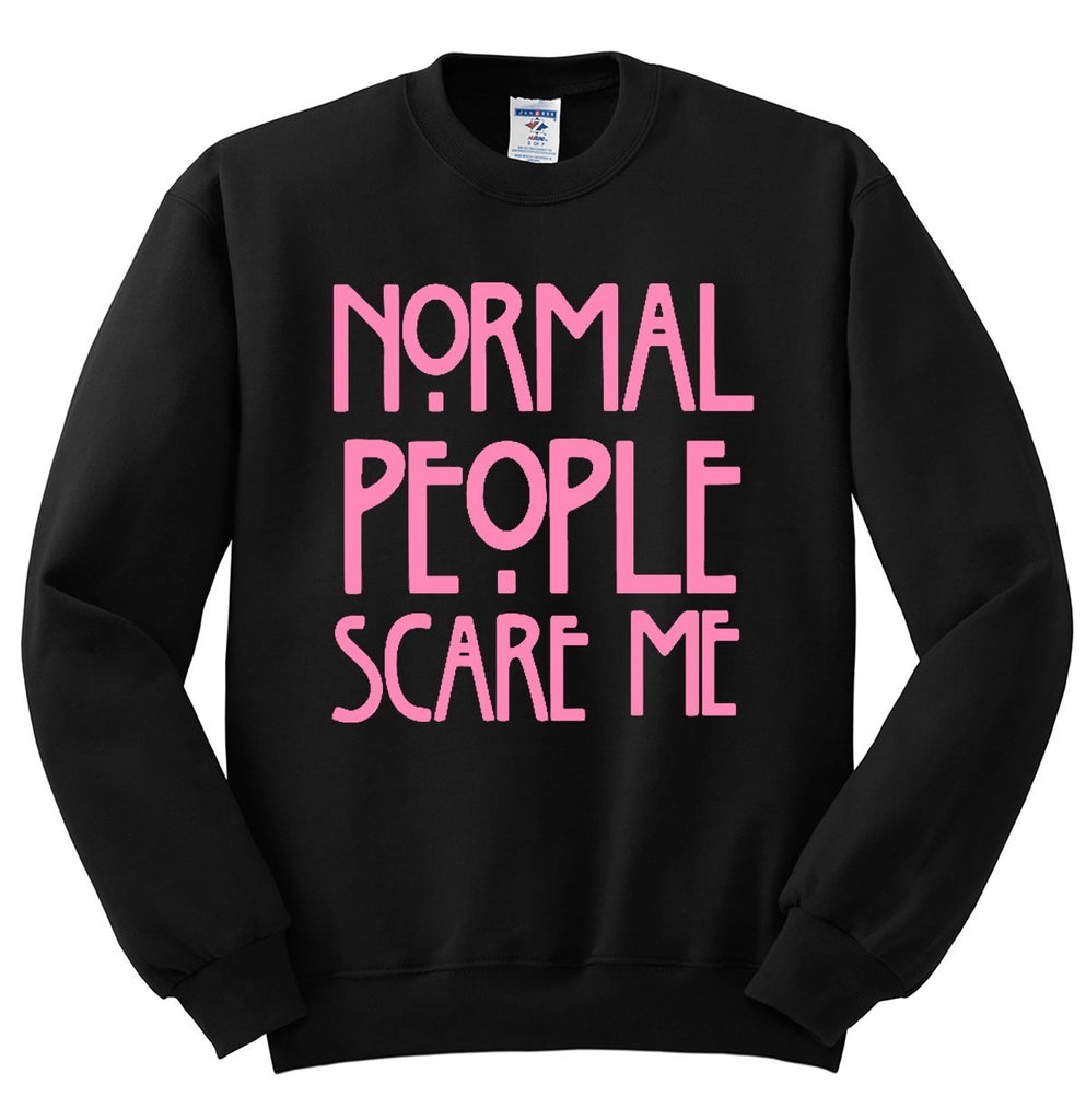 Normal People Scare Me Crewneck Sweatshirt - SenseOfCustom - 1