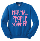Normal People Scare Me Crewneck Sweatshirt - SenseOfCustom - 4