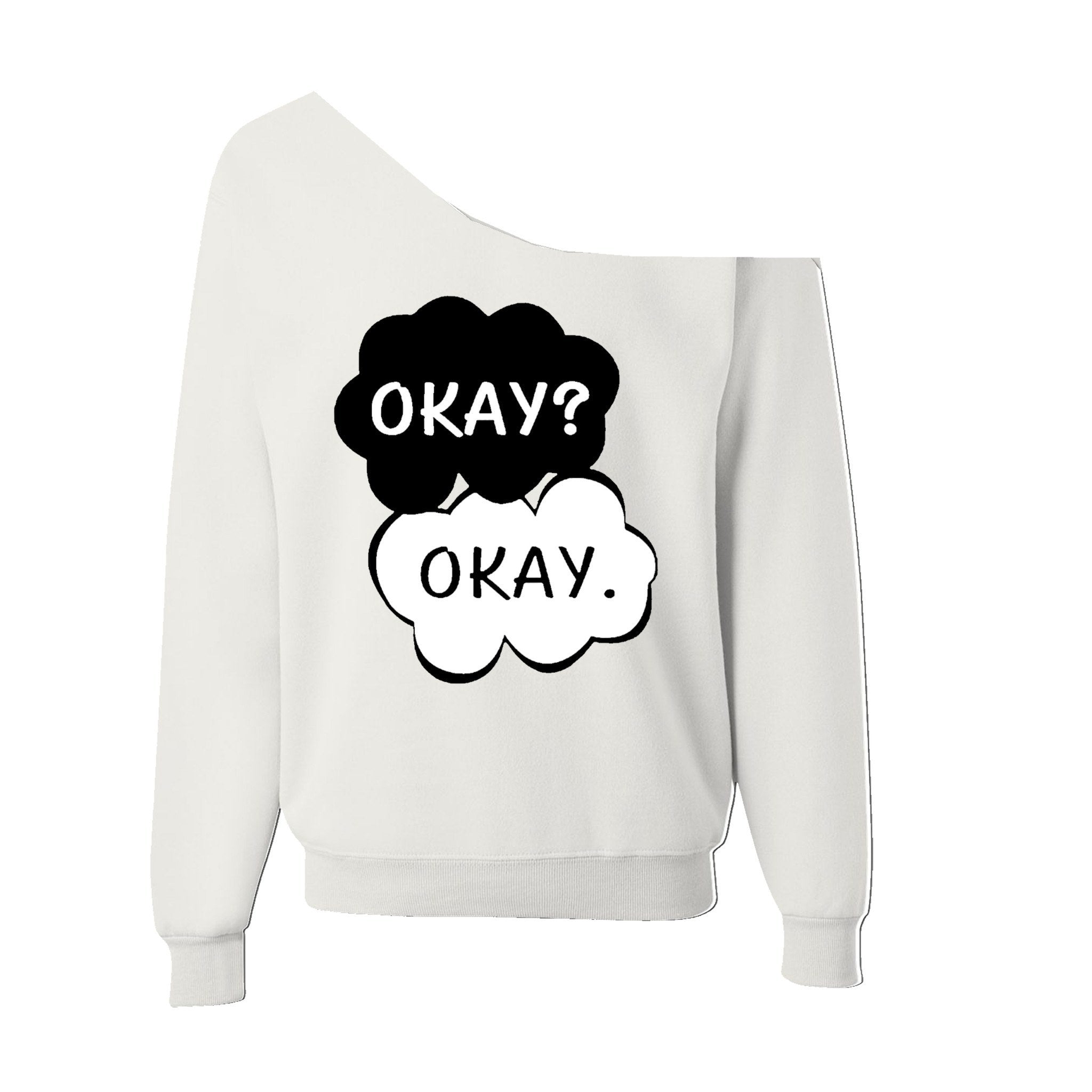 Okay Okay The Fault In Our Stars | Off Shoulder Wide Neck Slouchy  Sweatshirt