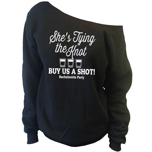 She's Tying The Knot, Buy Us A Shot! Off-The-Shoulder Oversized Slouchy Sweatshirt - SenseOfCustom - 1