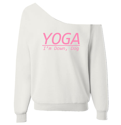YOGA, I'm Down Dog Off-Shoulder Wide Neck Slouchy Sweatshirt - SenseOfCustom - 1