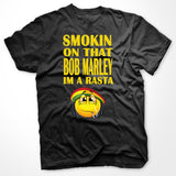 Smoking On That Bob Marley Im A Rasta T-Shirt - SenseOfCustom - 2