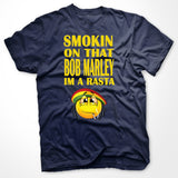 Smoking On That Bob Marley Im A Rasta T-Shirt - SenseOfCustom - 4