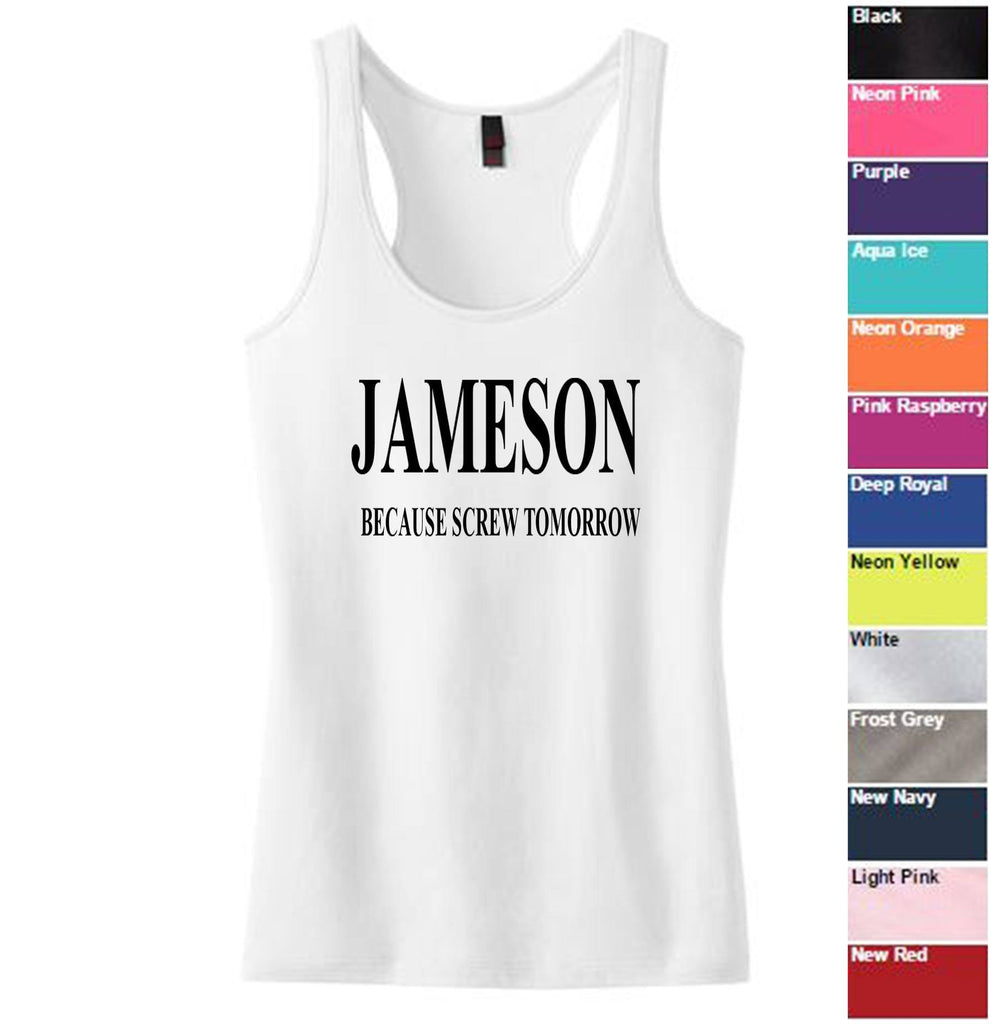 JAMESON Because Screw Tomorrow Racerback Tank - SenseOfCustom - 1