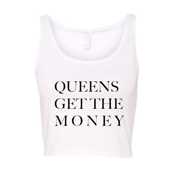 Queens Get The Money Crop Tank - SenseOfCustom - 1