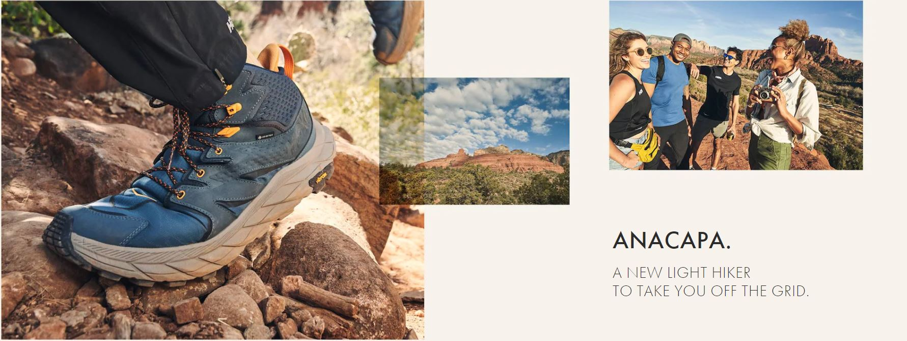 A new kind of boot made for a different kind of hiker.  It feels like wearing a cushioned, comfy shoe, but has the protection you need to get out and back for today's adventure.