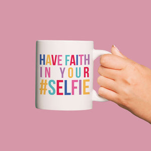 Have Faith in Your Selfie Personalised Mug | Bits & Bobbets