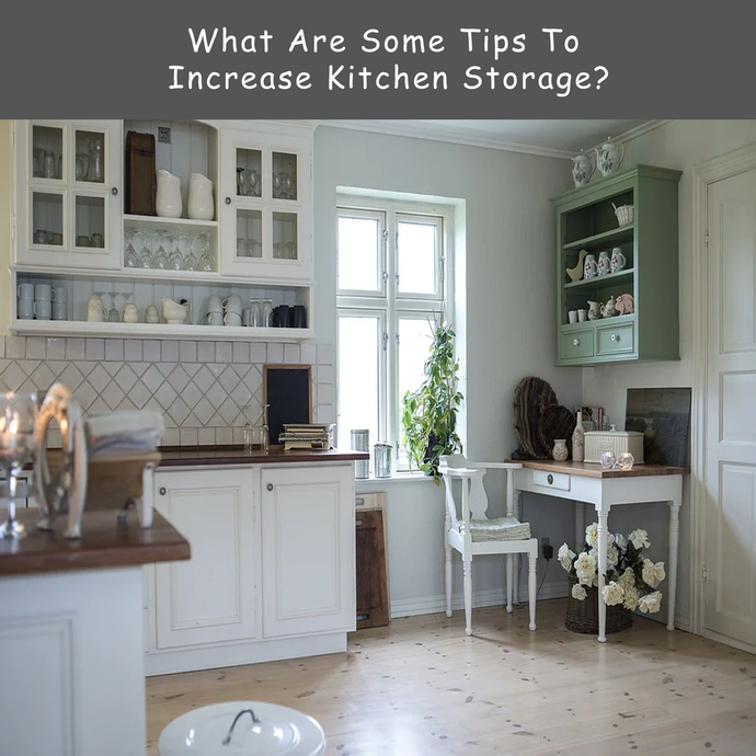 What Are Some Tips To Increase Kitchen Storage?