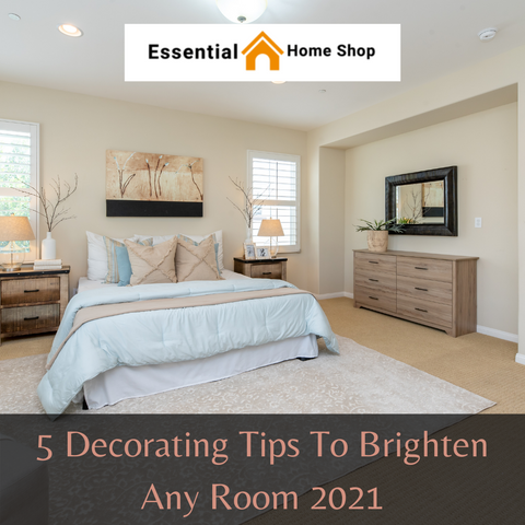5 Decorating Tips To Brighten Any Room 2021