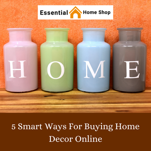 5 Smart Ways For Buying Home Decor Online