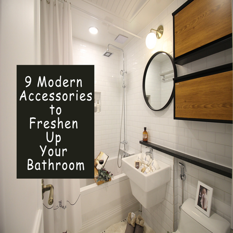 9 Modern Accessories to Freshen Up Your Bathroom