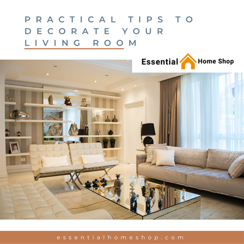 Practical Tips ToDecorate Your Living Room