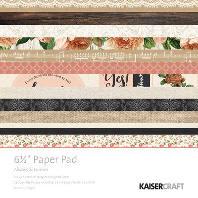 Kaisercraft Paperpad 6.5 x 6.5  Always & Forever PP997