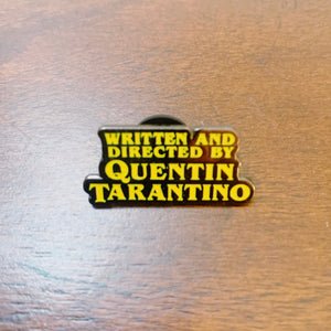 Written and Directed by Quentin Tarantino Enamel Pin - Only 90's Kids Know