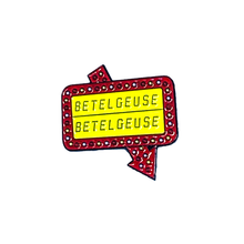 Load image into Gallery viewer, Betelgeuse - Only 90's Kids Know