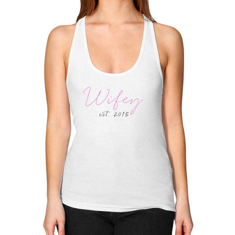 "Perfect ""Wifey"" Female Racerback Tank - Est 2015 - Colored"