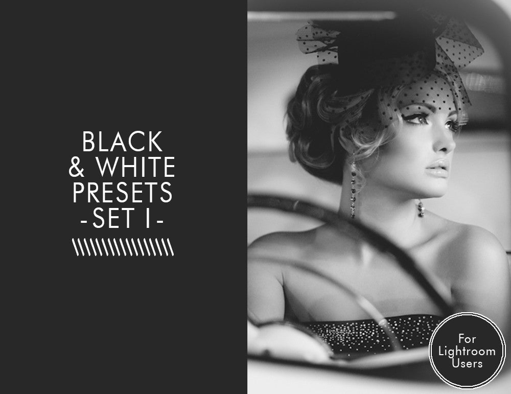 Black and White Presets -Set 1-