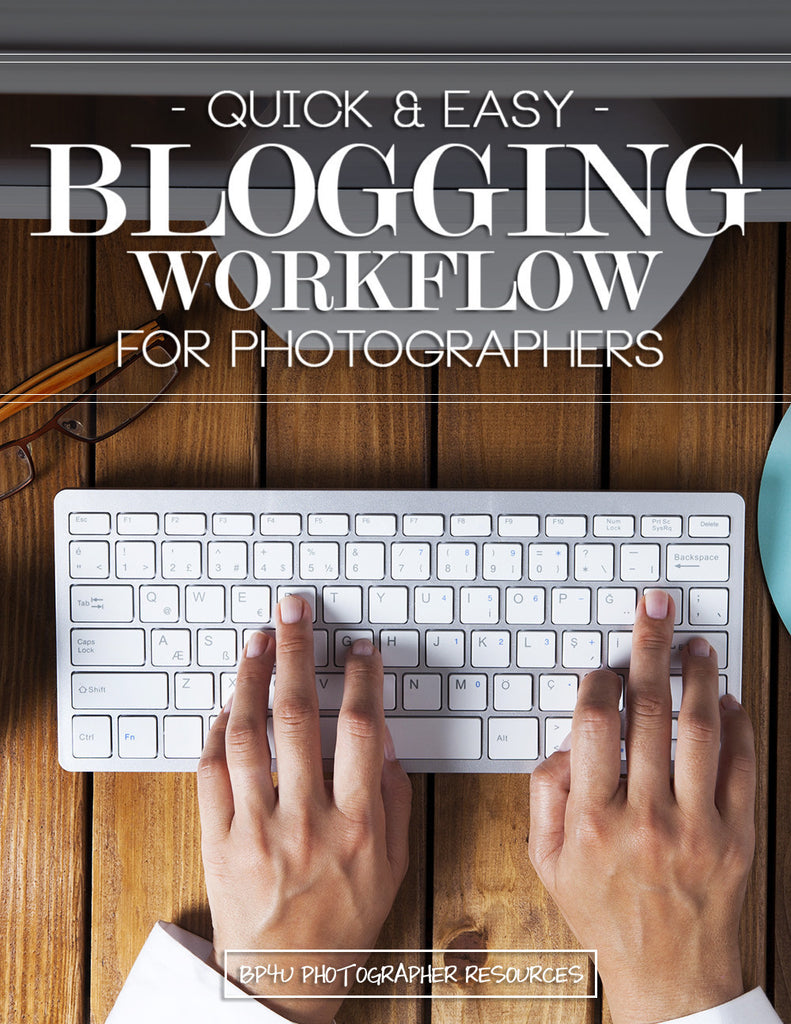 Quick & Easy Blogging Workflow for Photographers