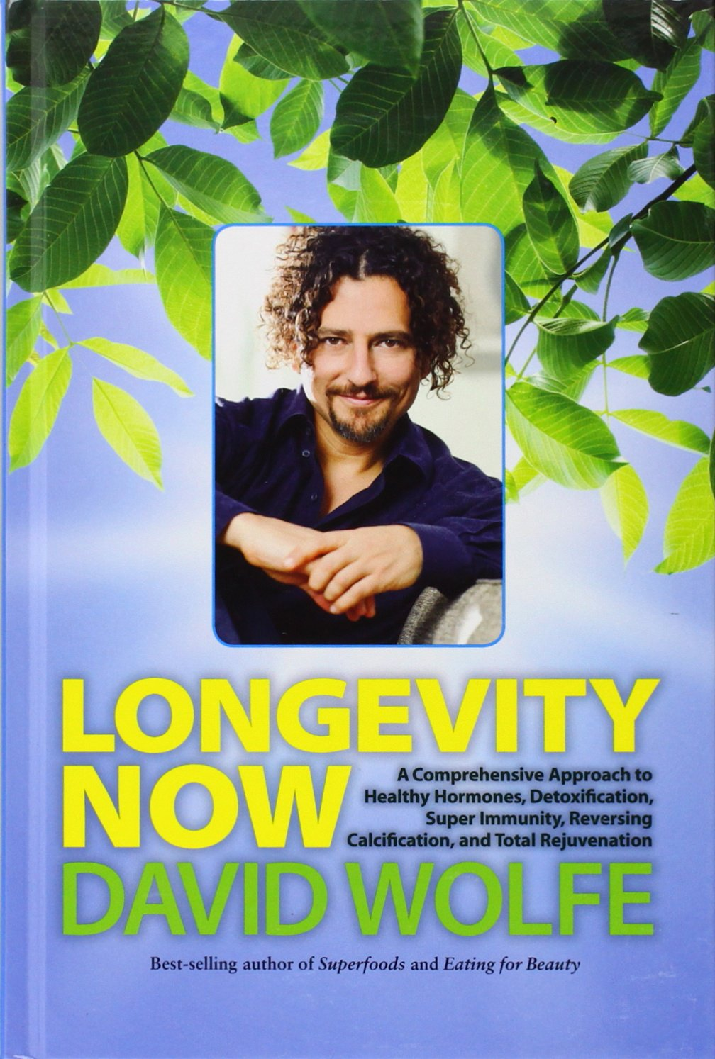 Longevity NOW (David Wolfe)