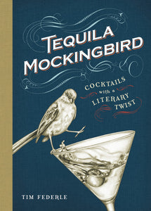 Tequila Mockingbird, Cocktails with a Literary Twist