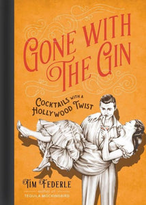 Gone With The Gin, cocktails with a Hollywood twist