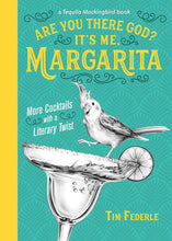 Load image into Gallery viewer, Are You There God? It's Me Margarita! Cocktail Book