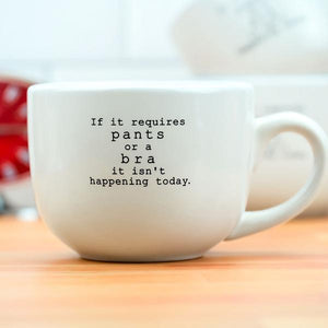 If It Requires Pants - Mug