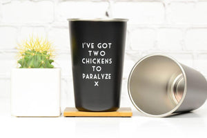 Misheard Lyric Pint Glass - Two Chickens to Paralyze