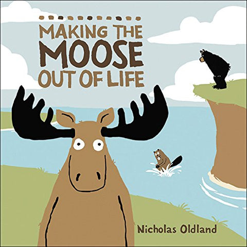 making-the-moose-out-of-life-alaska-book