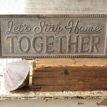 Load image into Gallery viewer, Let's Stay Home Together Metal Sign