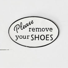 Load image into Gallery viewer, Please Remove Your Shoes Sign