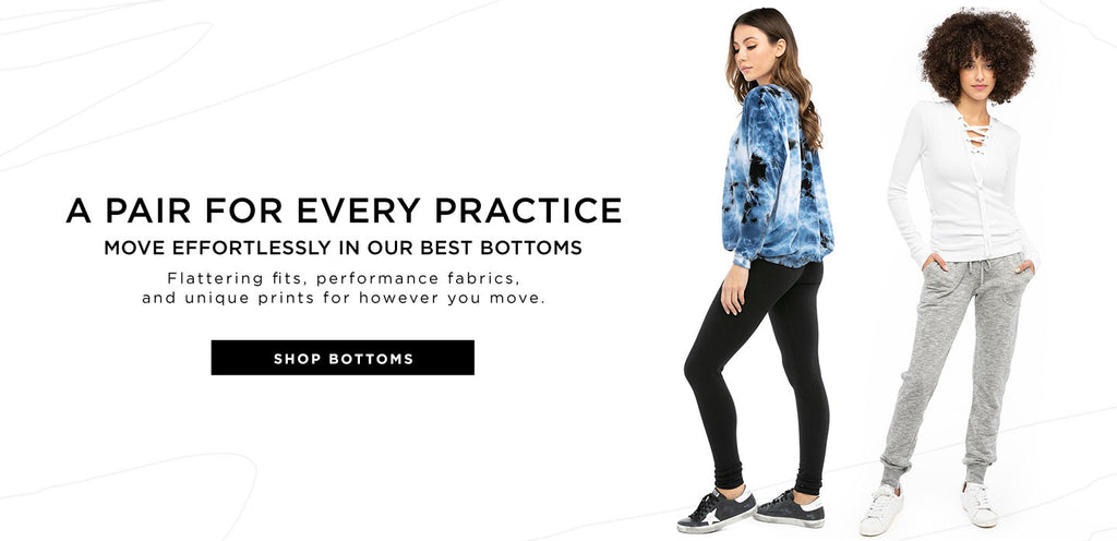 Move effortlessly in our best bottoms