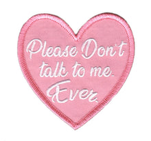 Load image into Gallery viewer, Don't Talk to Me Heart Patch - Glitter Bones Boutique