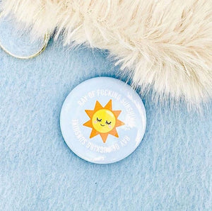 Ray of Fucking Sunshine Button - Glitter Bones Boutique