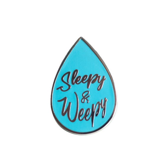 Sleepy & Weepy Tear Drop Pin - Glitter Bones Boutique