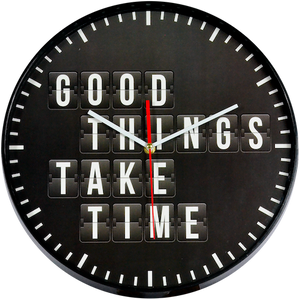 "Wanduhr ""Good Things Take Time"""
