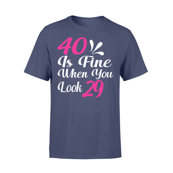 40 Is Fine When You Look 29 T-shirt XL By AllezyShirt
