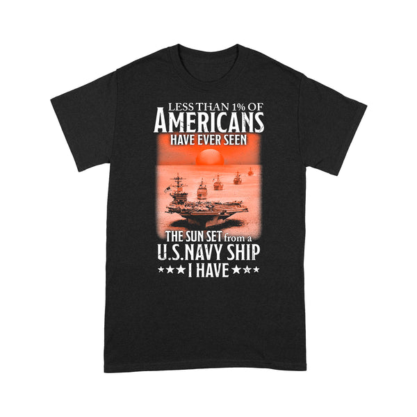 Less Than 1 Of Americans Have Ever Seen The Sun Set From A Us Navy Ship I Have T-shirt L By AllezyShirt